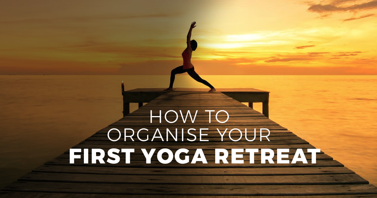 how-to-organise-your-first-yoga-retreat