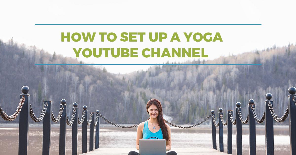How to Set Up a Yoga YouTube Channel - YogaClassPlan com
