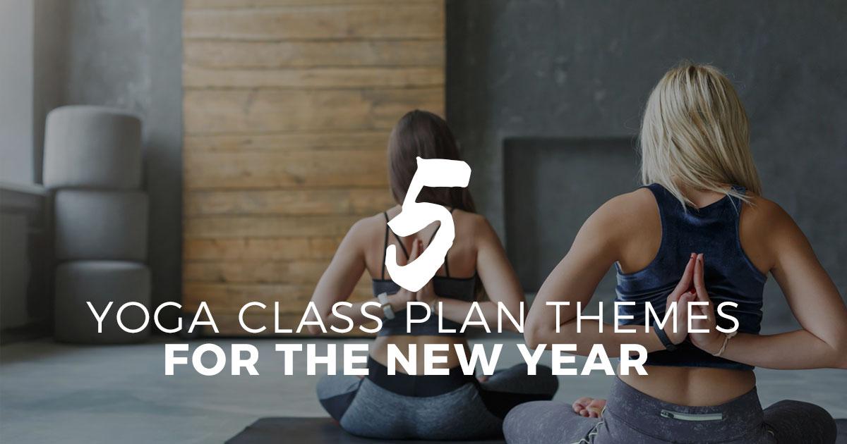 5 Yoga Themes For The New Year Yogaclassplan Com