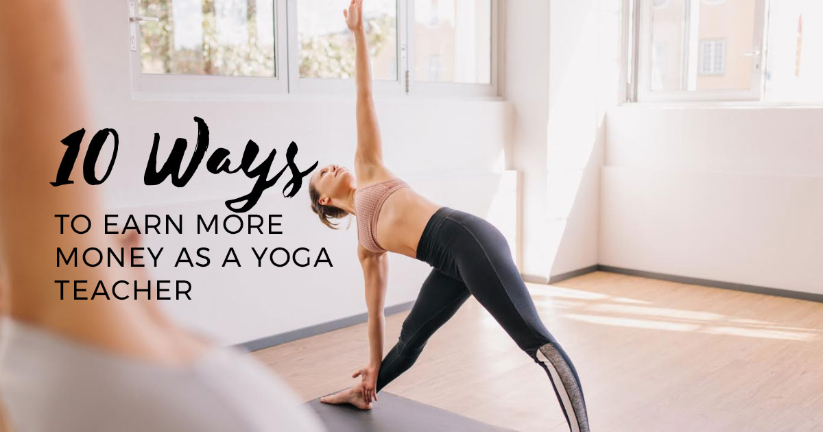 10 ways to earn money as a yoga teacher.
